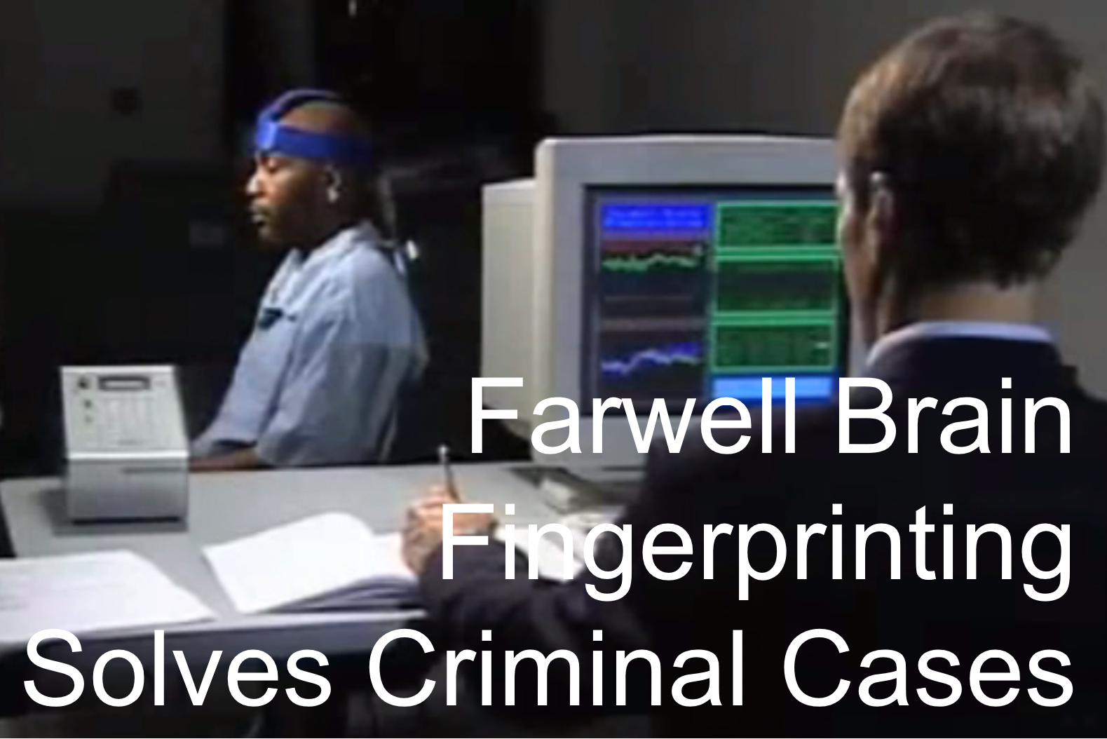 Farwell Brain Fingerprinting Solves Cases Pic
